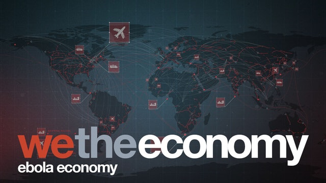 We The Economy: Ebola Economy