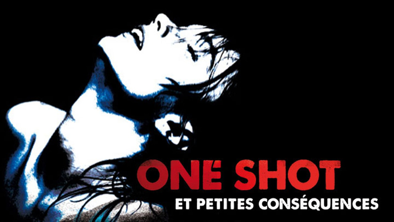 One shot et petites conséquences (A One Night Stand and Consequences)