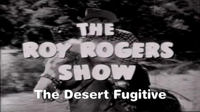 """The Roy Rogers Show """"The Desert Fugitive"""""""