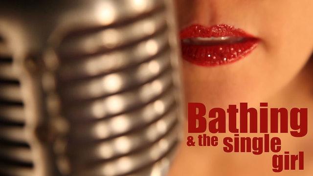 Bathing and the Single Girl