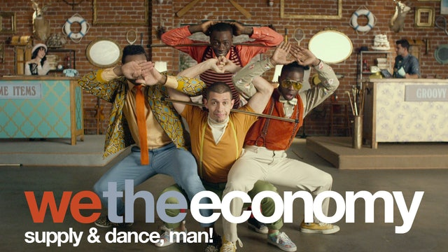 We The Economy: Supply & Dance, Man!