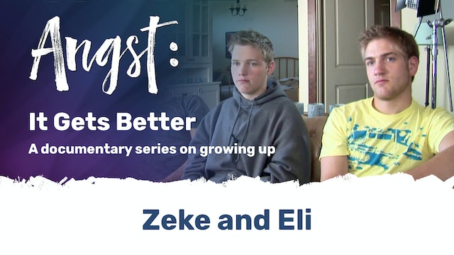 Angst: It Gets Better - Zeke and Eli