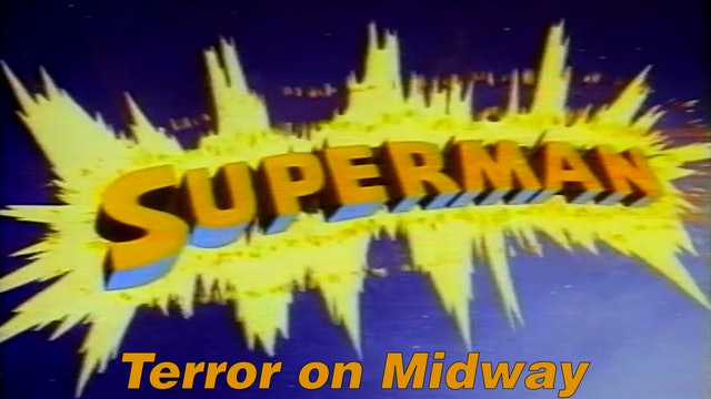 "Superman ""Terror on Midway"""