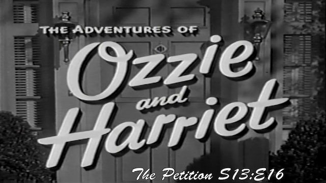 "Ozzie & Harriet ""The Petition"""