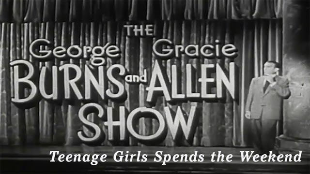 The George Burns and Gracie Allen Show -  Teenage Girl Spends the Weekend
