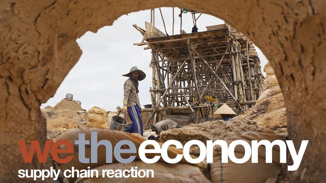 We The Economy: Supply Chain Reaction