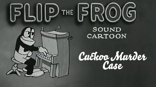 Flip the Frog: Cuckoo Murder Case