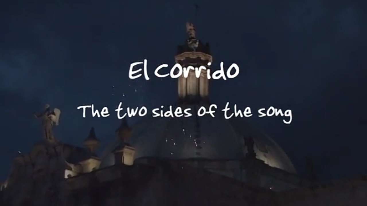 El Corrido: The Two Sides of the Song