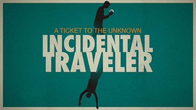 Incidental Traveler