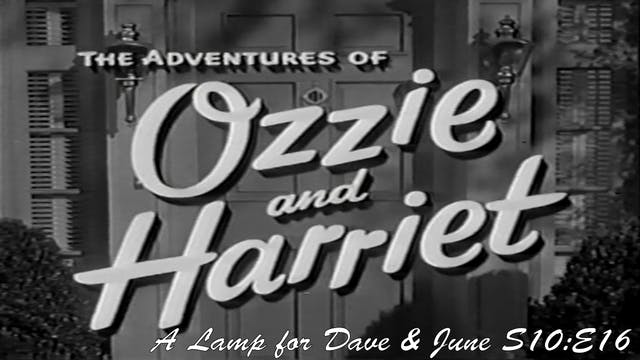 "Ozzie & Harriet ""A Lamp for Dave & June"""
