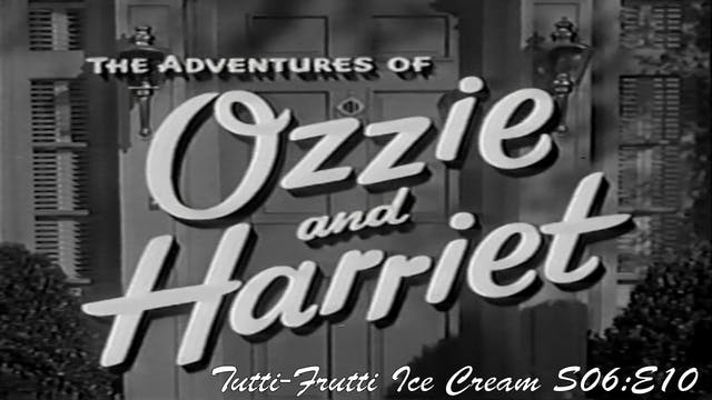 "Ozzie & Harriet ""Tutti-Frutti Ice Cream"""