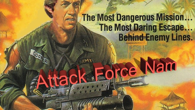 Attack Force Nam (Behind Enemy Lines)