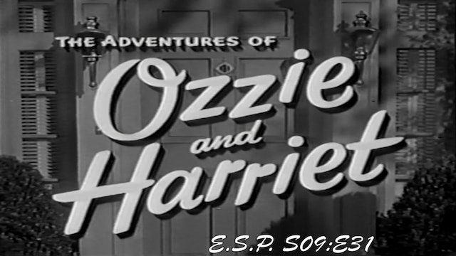 "Ozzie & Harriet ""E.S.P."""