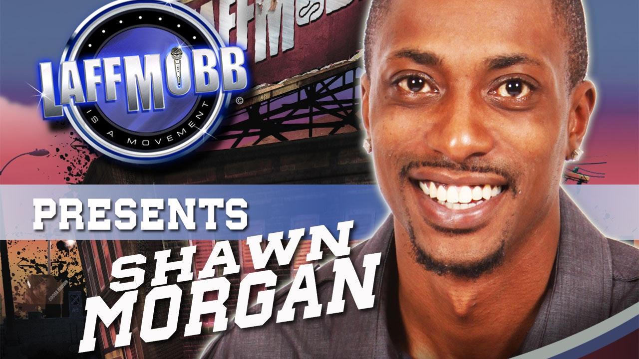 LAFF MOBB Presents Shawn Morgan