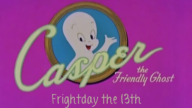 Casper the Friendly Ghost: Frightday the 13th