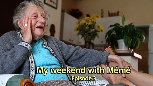 My Weekend With Mémé- Episode 3