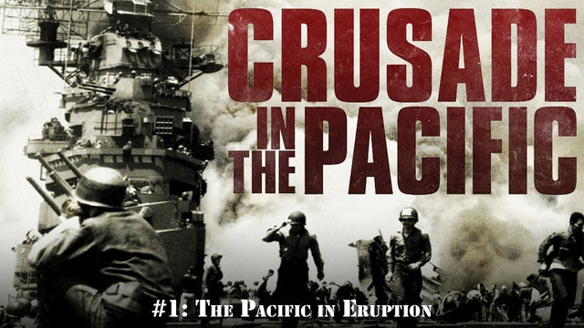 "Crusade in the Pacific- Chapter One: ""The Pacific in Eruption"""