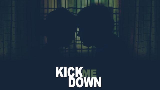Kick Me Down