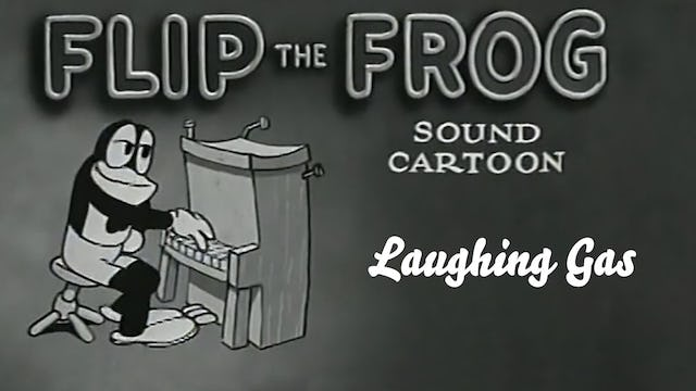 Flip the Frog: Laughing Gas