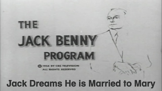 "Jack Benny Show ""Jack Dreams He is Married to Mary"""