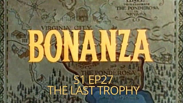 Bonanza: Season 1, Episode 27 - The Last Trophy