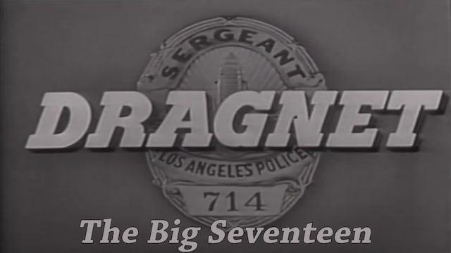 """Dragnet """"The Big Seventeen"""""""