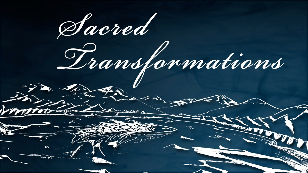 Sacred Transformations