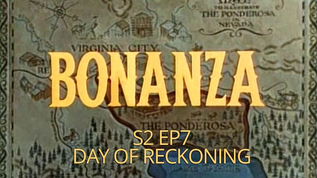 Bonanza: Season 2, Episode 7 - Day of Reckoning