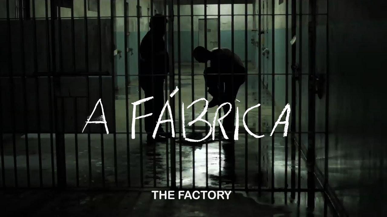 A Fábrica (The Factory)