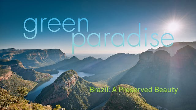 Green Paradise Ep 1 - Brazil: A Preserved Beauty