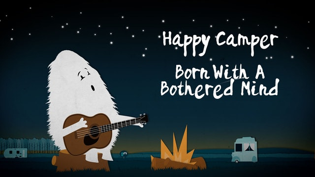 Happy Camper - Born With A Bothered Mind