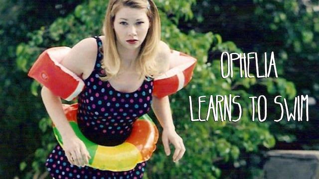 Ophelia Learns to Swim