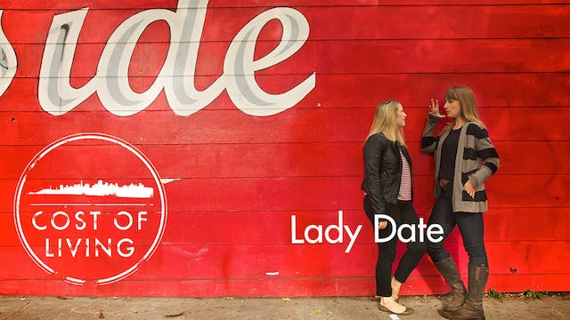 Cost of Living: Episode 2- Lady Date