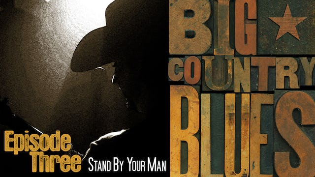Big Country Blues (Season 1: Episode 3: Stand By Your Man)