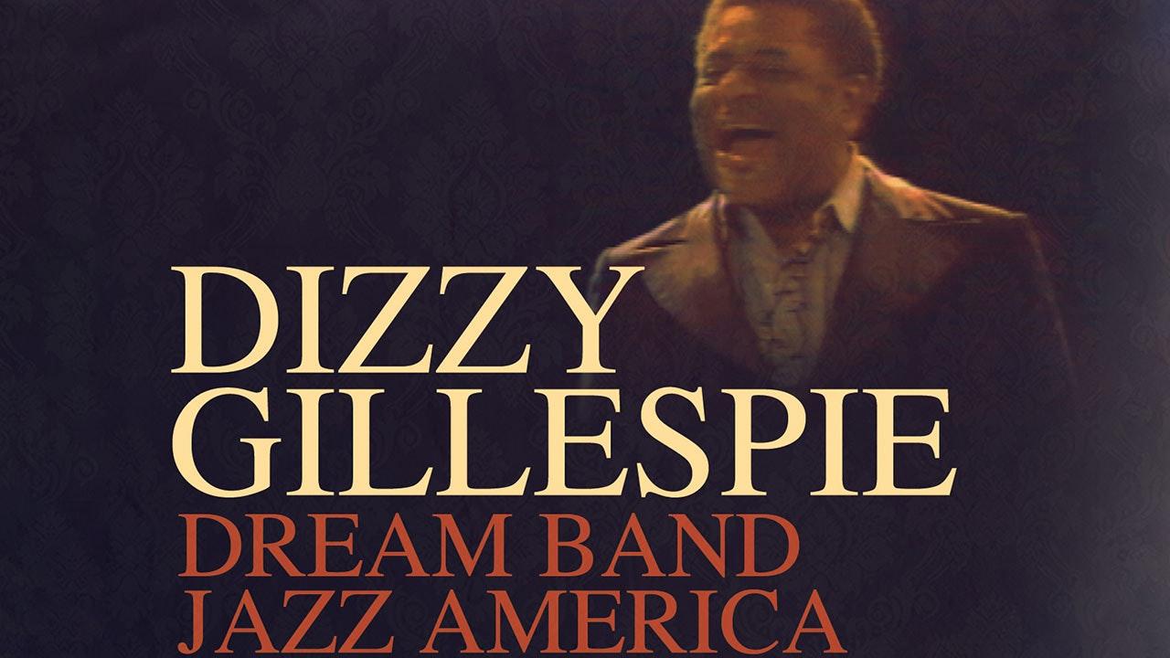 Jazz America: Dizzy Gillespie Dream Band