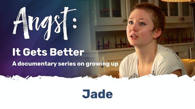 Angst: It Gets Better - Jade