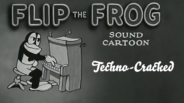 Flip the Frog: Techno-Cracked