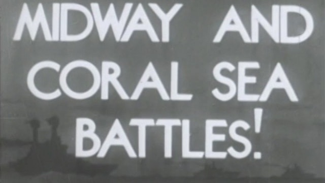 "Combat Camera: The Pacific- ""Midway and Coral Sea Battles"""
