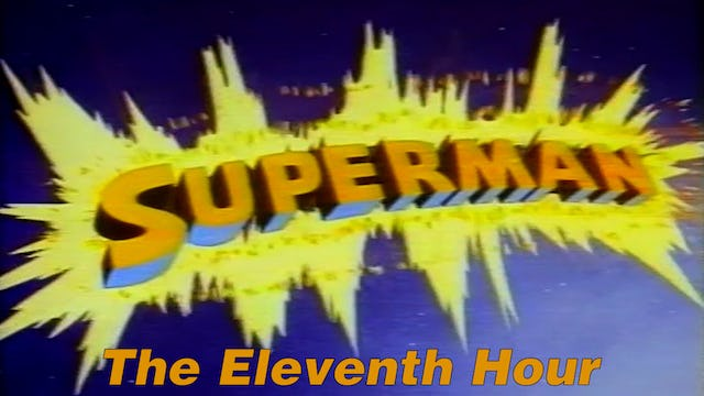 "Superman ""The Eleventh Hour"""