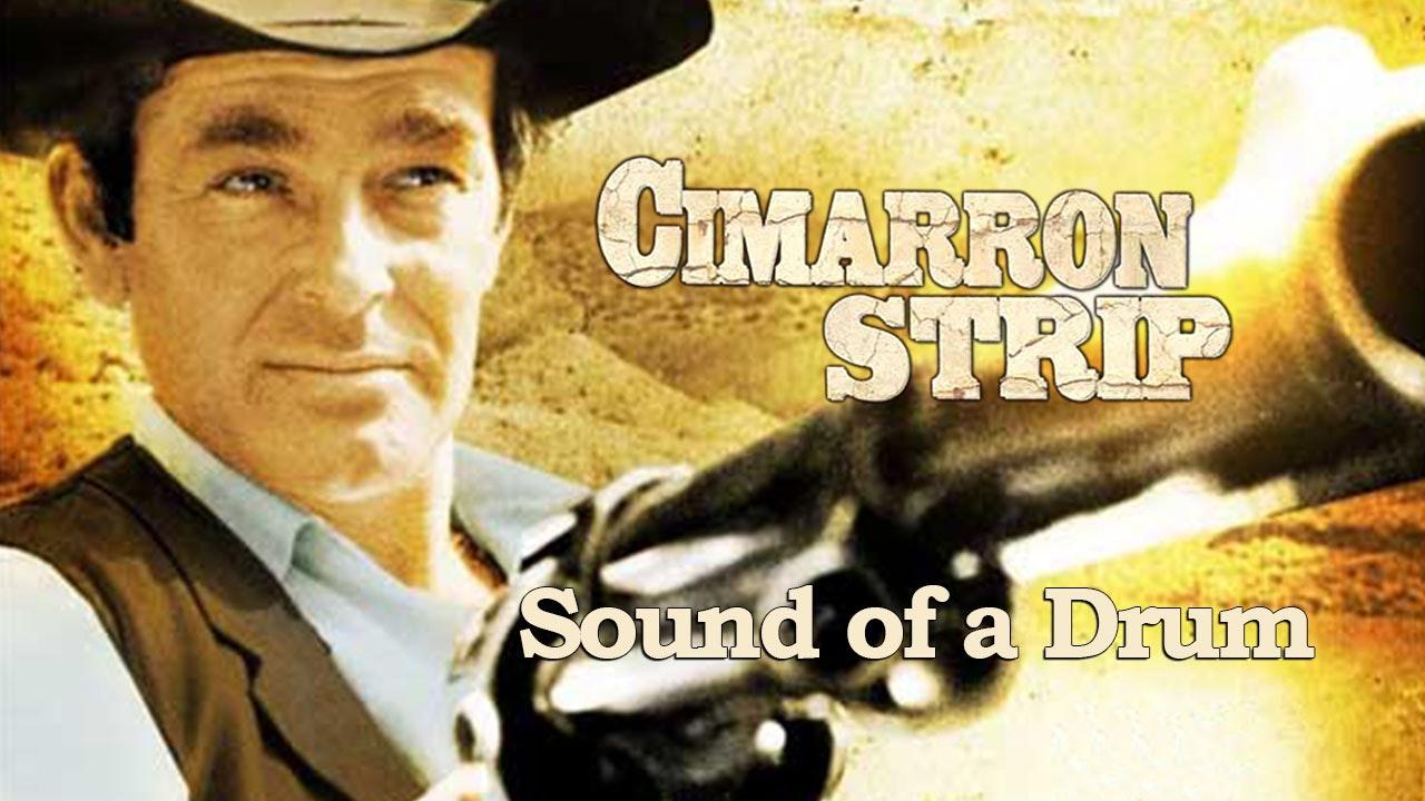 """Cimarron Strip: """"Sound of a Drum"""""""