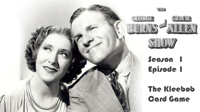 The George Burns & Gracie Allen Show Season 1, Episode 1: The Kleebob Card Game