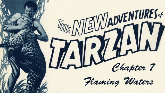 "The New Adventures of Tarzan: Chapter 7 ""Flaming Waters"""