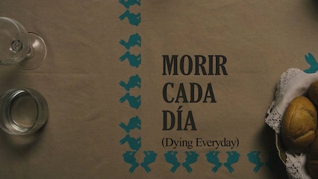 Morir Cada Dia (Dying Everyday)