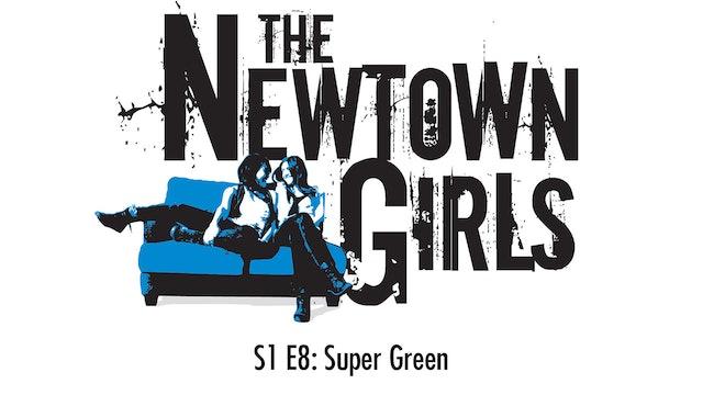 The Newtown Girls - Season 1 (Episode 8: Super Green)