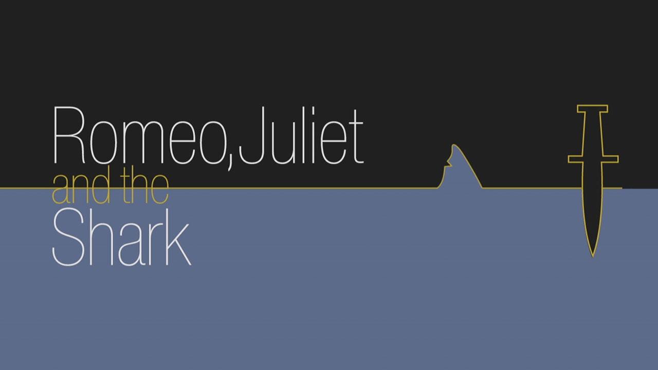 Romeo, Juliet and The Shark