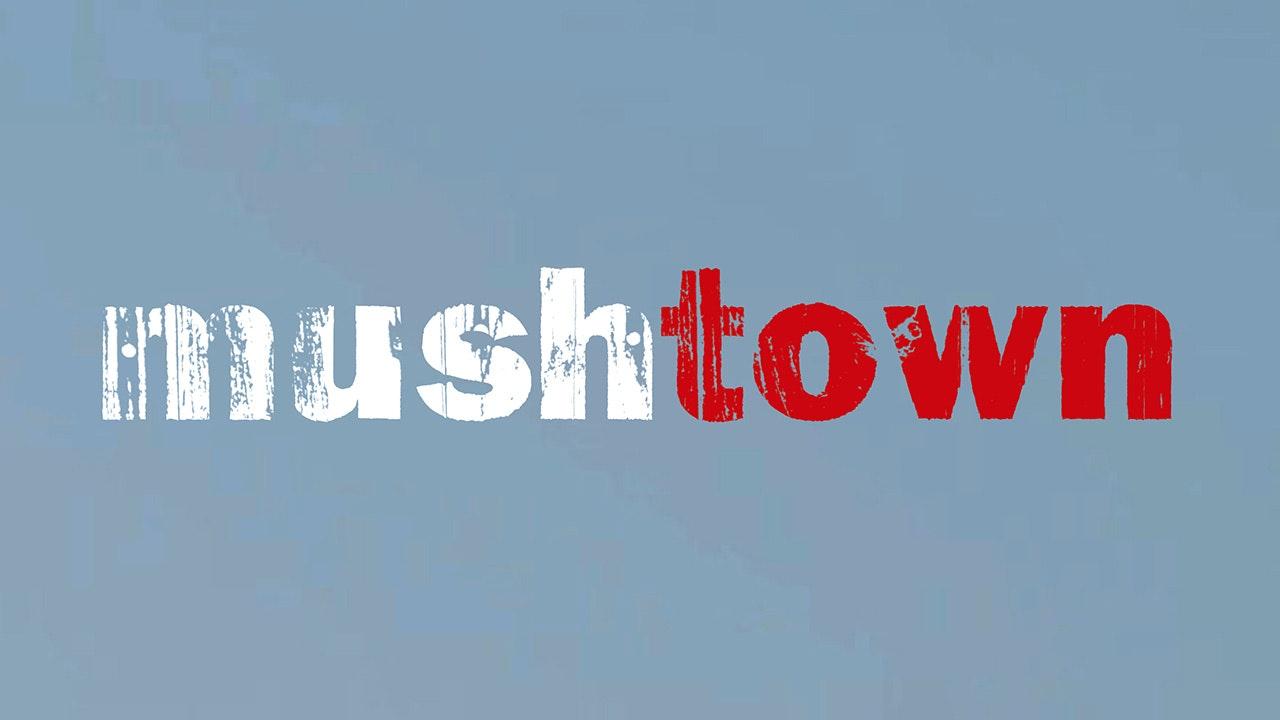 Mushtown