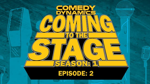 Coming to the Stage: Episode 102