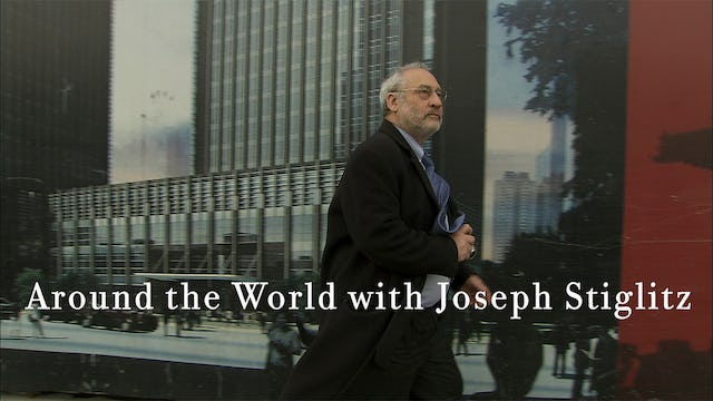 Around the World with Joseph Stiglitz