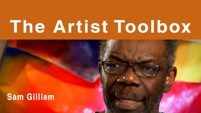 The Artist Toolbox - Sam Gilliam