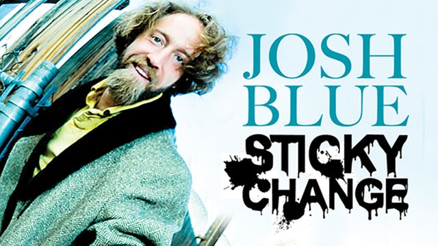 Josh Blue: Sticky Change